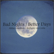 Bad Nights/Better Days